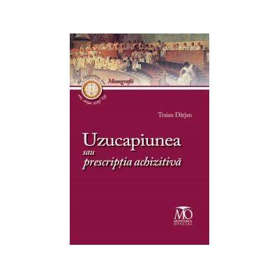 Uzucapiunea sau prescripţia achizitivă