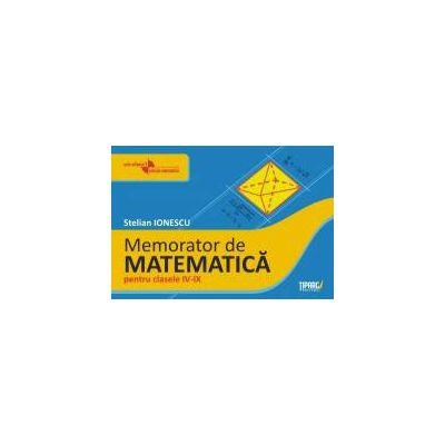 Memorator de matematica pentru clasele IV-IX
