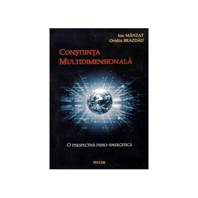 Constiinta multidimensionala. O perspectiva psiho-sinergetica