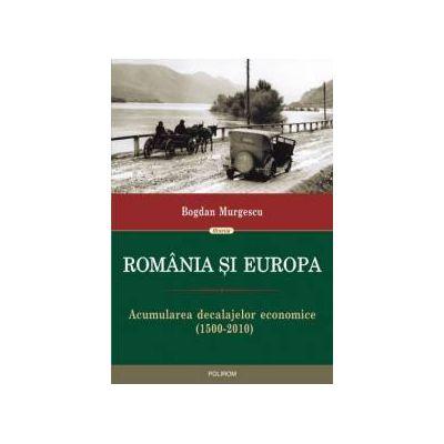 Romania si Europa. Acumularea decalajelor economice (1500-2010)
