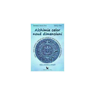 Alchimia celor nouă dimensiuni. 2011-2012 Profetii, cercuri din lanuri si noua dimensiuni ale constiintei