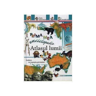Prima mea enciclopedie: Atlasul lumii