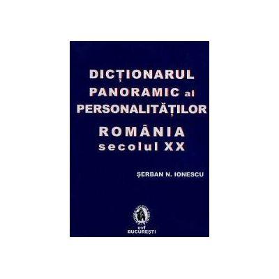 Dictionarul panoramic al personalitatilor din Romania sec. XX