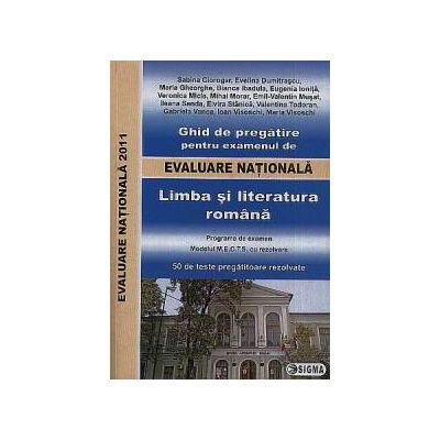Ghid de pregatire pentru examenul de EVALUARE NATIONALA 2011. Limba si literatura romana
