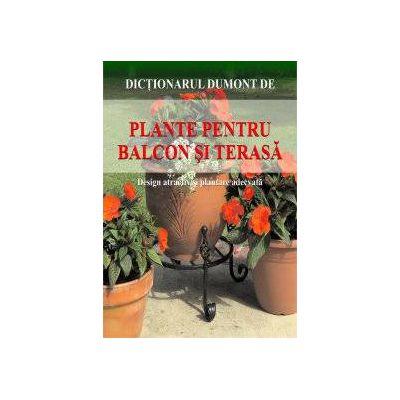 Dictionarul Dumont de Plante pentru Balcon si Terasa