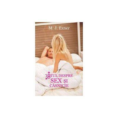 Totul despre sex si casnicie