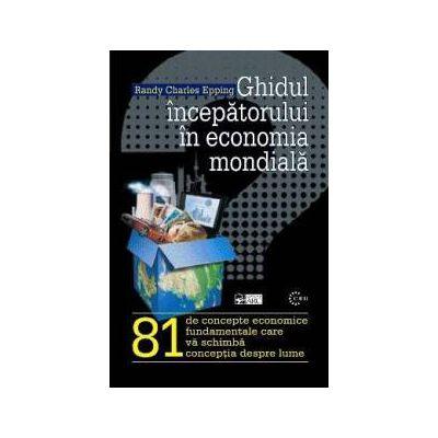 Ghidul incepatorului in economia mondiala