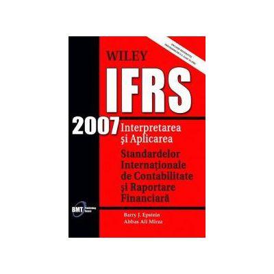 IFRS 2007: Interpretarea si aplicarea Standardelor Internationale de Contabilitate si Raportare Financiara