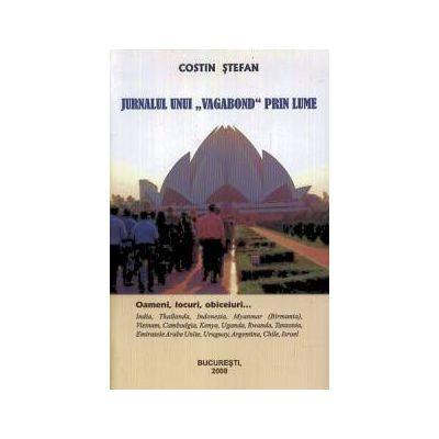 Jurnalul unui 'vagabond' prin lume (vol. 1)