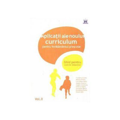 Aplicatiile noului curriculum pentru invatamantul prescolar. Vol.II