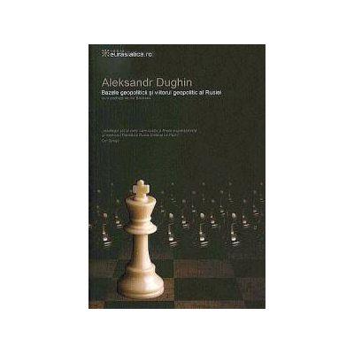 Bazele geopoliticii, vol. 1: Viitorul geopolitic al Rusiei