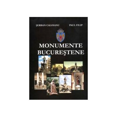 Monumentele Bucurestiului