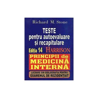 Teste pentru autoevaluare şi recapitulare Harrison. Principii de medicină internă