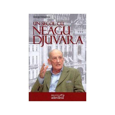 Un secol cu Neagu Djuvara
