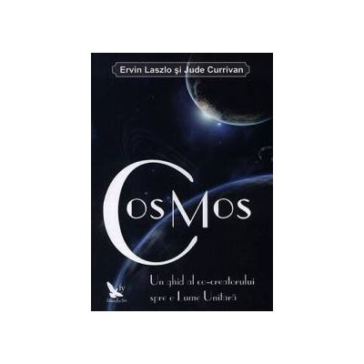 CosMos ~ un ghid al co-creatorului spre o lume unitară ~