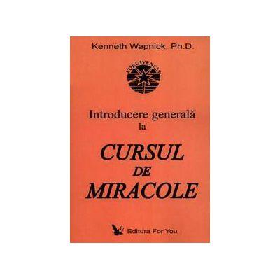 Cursul de miracole ~ introducere generală ~