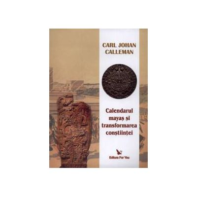 Calendarul mayas şi transformarea conştiinţei