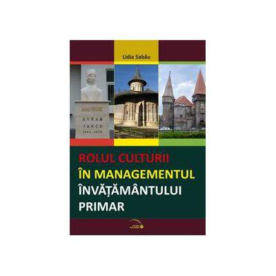 Rolul culturii in managementul invatamantului primar