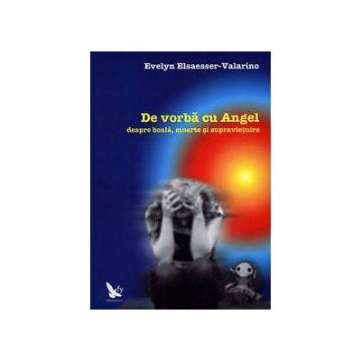 De vorbă cu Angel ~ despre boală, moarte şi supravieţuire ~