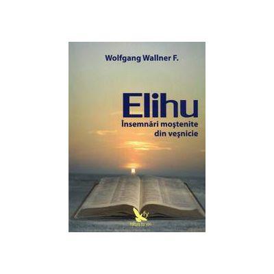 Elihu ~ însemnări moştenite din veşnicie ~