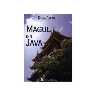 Magul din Java ~ învăţăturile unui nemuritor taoist autentic ~