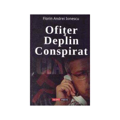 Ofiter deplin conspirat