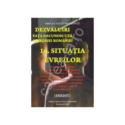 Dezvaluiri ~ Fata necunoscuta a istoriei romane ~ Vol. 16 - Situatia Evreilor