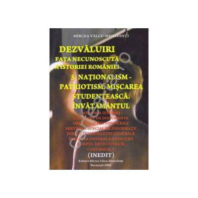 Dezvaluiri ~ Fata necunoscuta a istoriei romane ~ Vol. 3 - Naţionalism - Patriotism. Mişcarea Studenţească. Învăţământul