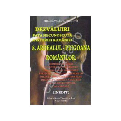 Dezvaluiri ~ Fata necunoscuta a istoriei romane ~ Vol. 8 - Ardealul - Prigoana românilor