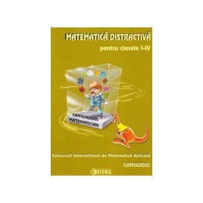 MATEMATICA DISTRACTIVA pentru clasele I-IV.CANGURASUL MATEMATICIAN.Concursul International de Matematica Aplicata CANGURUL