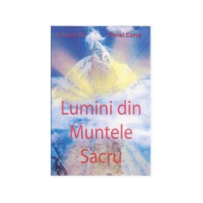 LUMINI DIN MUNTELE SACRU