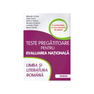 Limba si literatura romana : teste pregatitoare pentru evaluarea nationala