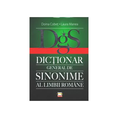 DICTIONAR GENERAL DE SINONIME AL LIMBII ROMANE