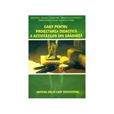 Caiet pentru proiectarea didactica a activitatilor din gradinita