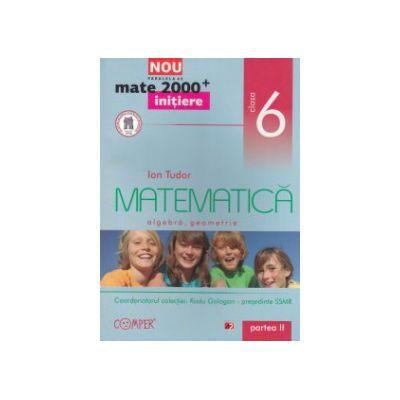 Matematica - initiere - algebra, geometrie: clasa a VI - a, partea a II - a