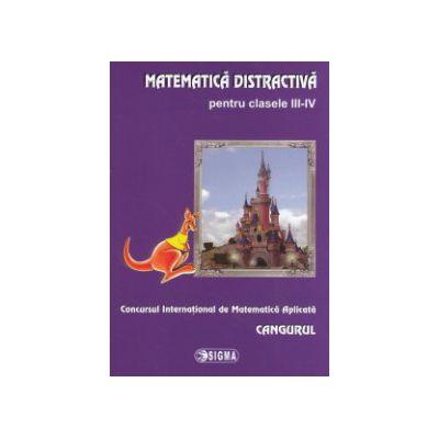 Matematica distractiva pentru clasele III - IV. Cangurul 2013