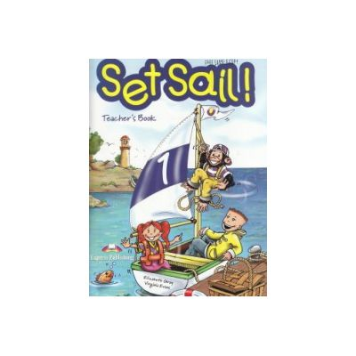 Set Sail ! 1 Teacher s Book