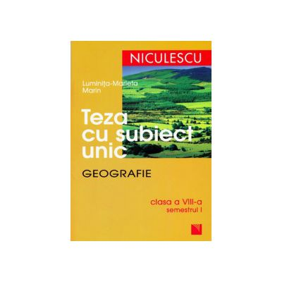 Teza cu subiect unic.Geografie clasa a VIII-a - sem.I