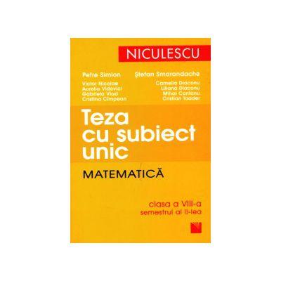 Teza cu subiect unic.Matematica clasa a VIII-a - sem.II