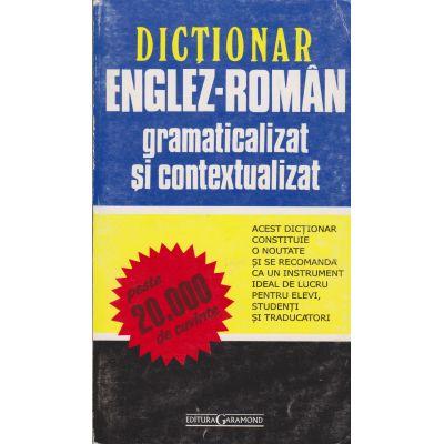 Dictionar ENGLEZ-ROMAN gramaticalizat si contextualizat