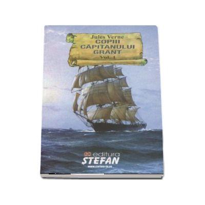Copiii capitanului Grant. Volumul 1, volumul 2 si volumul 3 - Verne, Jules