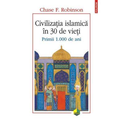 Civilizatia islamica in 30 de vieti - Chase F. Robinson
