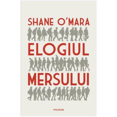 Elogiul mersului - Shane O'Mara