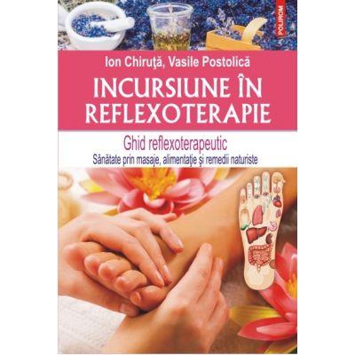 Incursiune în reflexoterapie - Ion Chiruță, Vasile Postolică