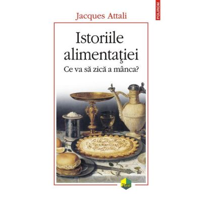Istoriile alimentatiei - Jacques Attali