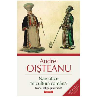 Narcotice in cultura romana Ed. 4 - Andrei Oisteanu