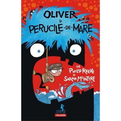 Oliver si perucile-de-mare - Philip Reeve, Sarah McIntyre