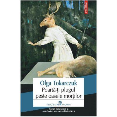 Poarta-ti plugul peste oasele mortilor - Olga Tokarczuk - top 10