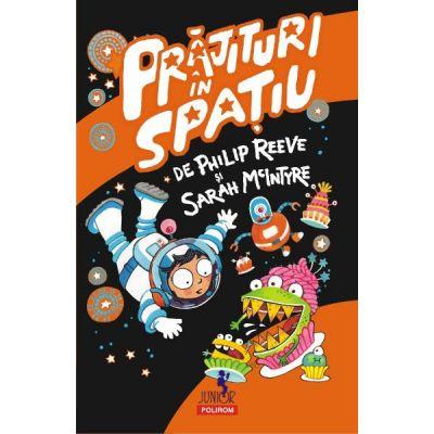 Prajituri in spatiu - Philip Reeve, Sarah McIntyre