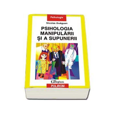 Psihologia manipularii si a supunerii - Gueguen, Nicolas